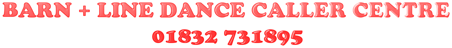 Barn Dance Line Dance Caller Centre - BANDS AND CALLERS FOR LINE DANCE, BARN DANCE, WESTERN EVENTS,SCOTTISH EVENTS COVERING LONDON, MIDLANDS, HOME COUNTIES, SOUTH EAST ENGLAND