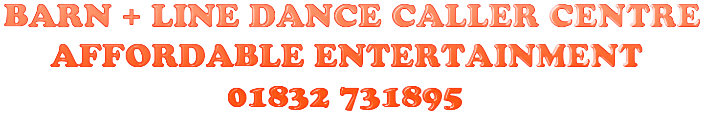 Barn Dance Line Dance Caller Centre 01832 731895 - BANDS AND CALLERS FOR LINE DANCE, BARN DANCE, WESTERN EVENTS,SCOTTISH EVENTS, RODEO BULLS, SHOOTING GALLERIES, FUN CASINOS, COVERING LONDON, MIDLANDS, HOME COUNTIES, SOUTH EAST ENGLAND